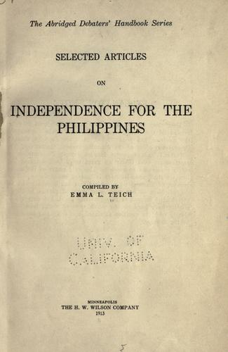 ... Selected articles on independence for the Philippines by Emma Louise Teich