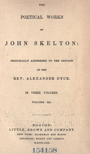 The poetical works of John Skelton by John Skelton