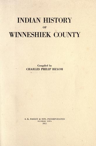 Indian history of Winneshiek county by Charles Philip Hexom