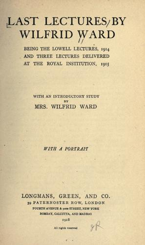 Last lectures by Wilfrid Ward