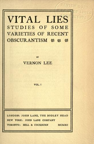 Vital lies; studies of some varieties of recent obscurantism by Vernon Lee