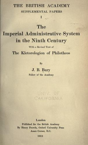 The  imperial administrative system in the ninth century by J. B. (John Bagnell) Bury