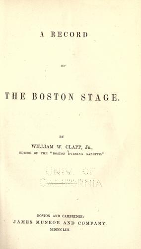 A record of the Boston stage by William Warland Clapp