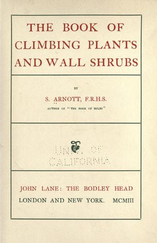 The book of climbing plants and wall shrubs by Samuel Arnott