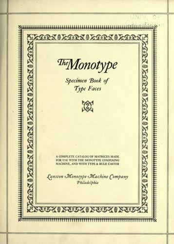 The Monotype Specimen Book of Faces by Lanston Monotype Machine Company.