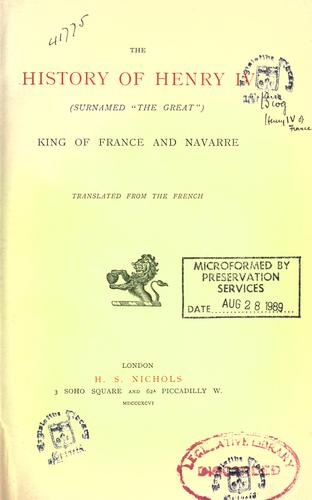 """The history of Henry IV, surnamed """"The Great"""", king of France and Navarre"""