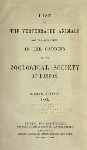 List of the vertebrated animals now or lately living in the gardens of the Zoological Society of London by London Zoo (London, England)
