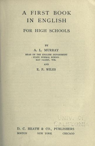 A first book in English for high schools by Arthur L. Murray