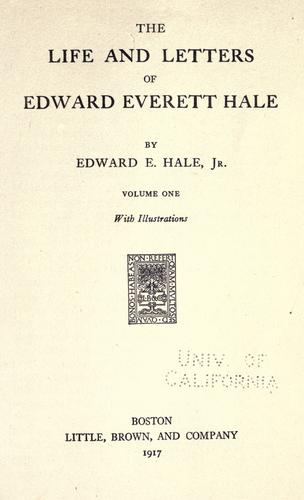 The life and letters of Edward Everett Hale by Edward Everett Hale