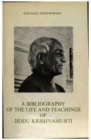 A Bibliography of the Life and Teachings of Jiddu Krishnamurti by S. Weeraperuma