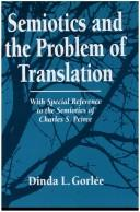 Semiotics and the Problem of Translation by Dinda L. Gorlee