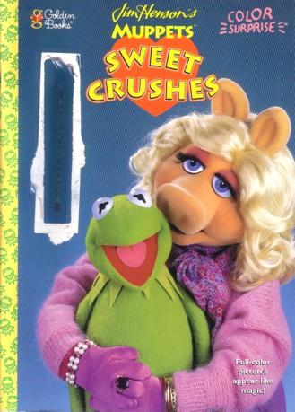 Jim Henson's Muppets Sweet Crushes by Golden Books