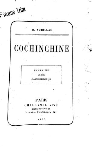 Cochinchine: Annamites, Moïs, Cambodgiens by